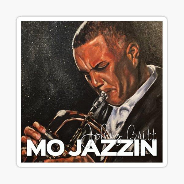"""Johnny Britt's """"Mo Jazzin"""" Sticker"""
