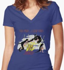You pray...I Leap Fires ...Naked Women's Fitted V-Neck T-Shirt