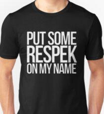 Put some respek on my name - version 2 - white Unisex T-Shirt