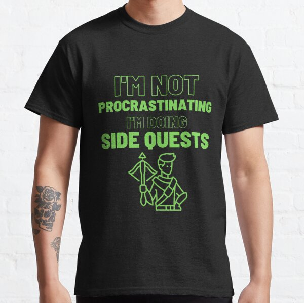 I'm Not Procrastinating I'm doing Side Quest (male archer) Classic T-Shirt