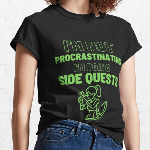 I'm Not Procrastinating I'm doing Side Quest (female archer) Classic T-Shirt