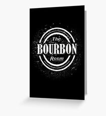 The Bourbon Room Greeting Card