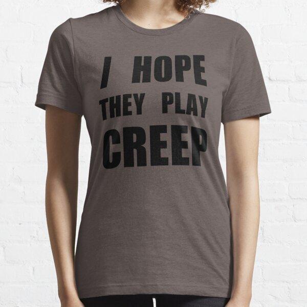 J'espère qu'ils jouent CREEP- Black T-shirt essentiel