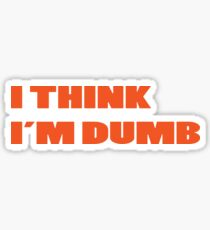 Dumb Stupid Simple Funny Cool Orange Tetx Sticker