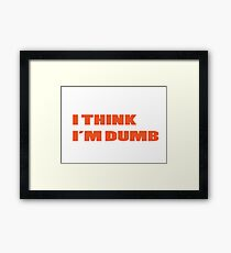 Dumb Stupid Simple Funny Cool Orange Tetx Framed Print