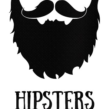 Hipsters - style over practicality by uniqueprints