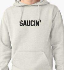 Saucin'  Pullover Hoodie