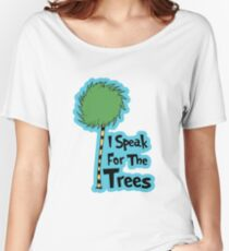 I Speak For The Trees Women's Relaxed Fit T-Shirt