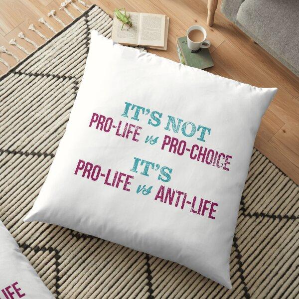 Pro-Life VS. Anti-Life Floor Pillow
