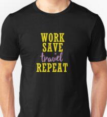 Work Save TRAVEL Repeat Unisex T-Shirt