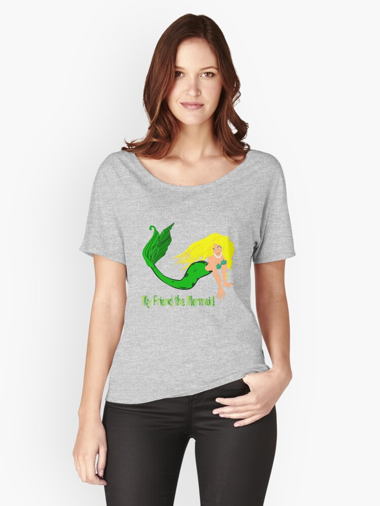 My Friend the Mermaid T-shirt, etc. design Women's Relaxed Fit T-Shirt Front