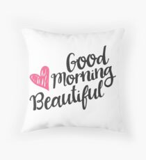 Good Morning Beautiful Throw Pillow