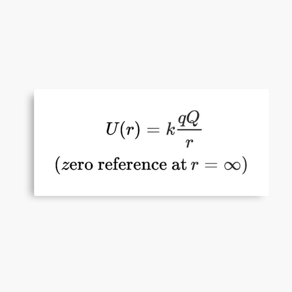 The potential energy of Q when it is separated from q by a distance r assumes the form:  Metal Print