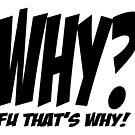 Why? FU that's why! by DarkMina