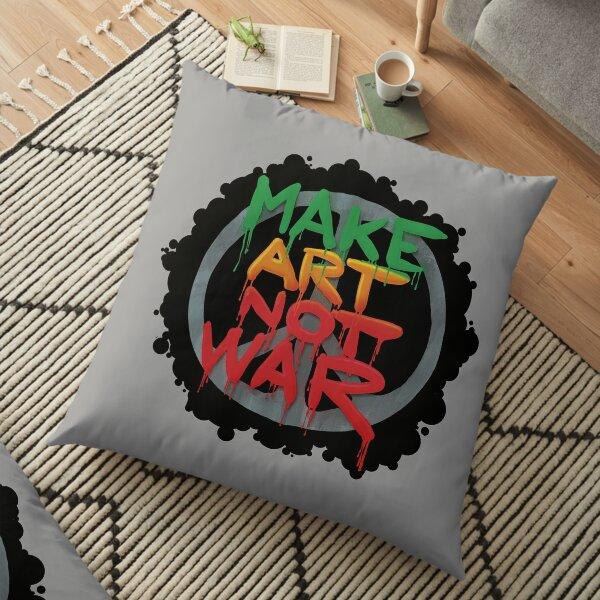 Make Art Not War Floor Pillow