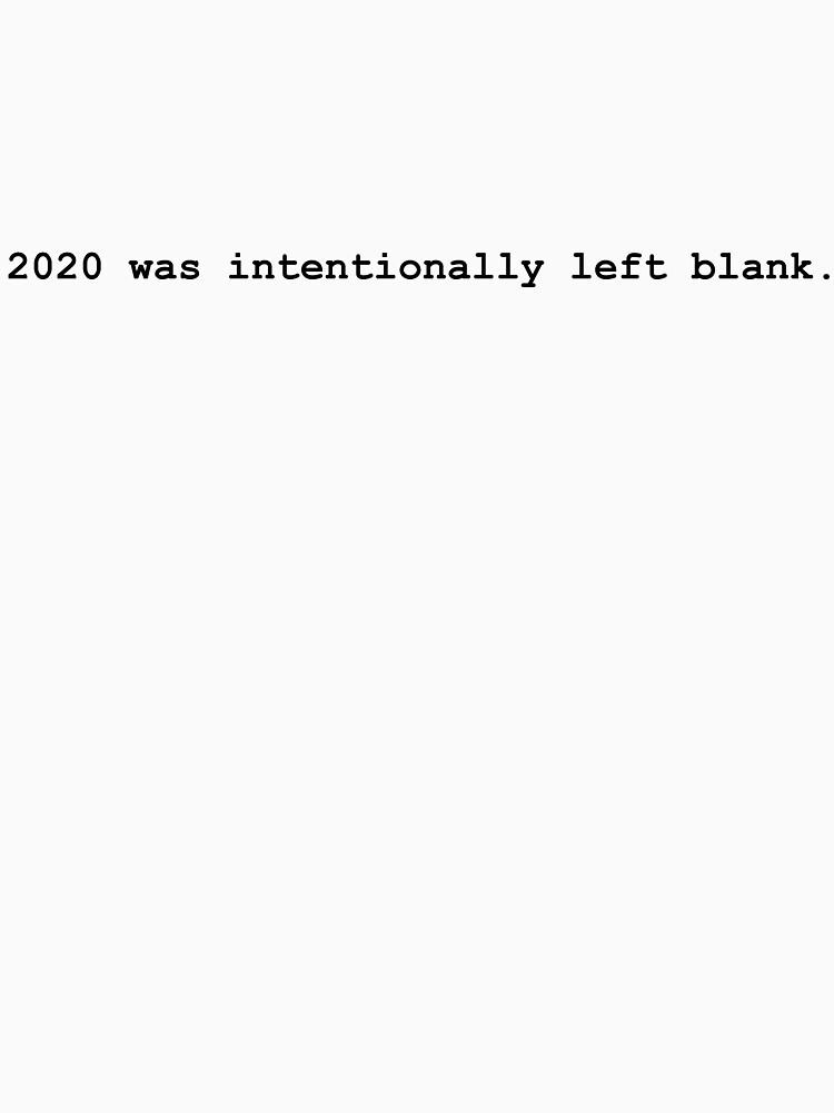 2020 was intentionally left : Coronavirus COVID-19 by BOLD-Australia