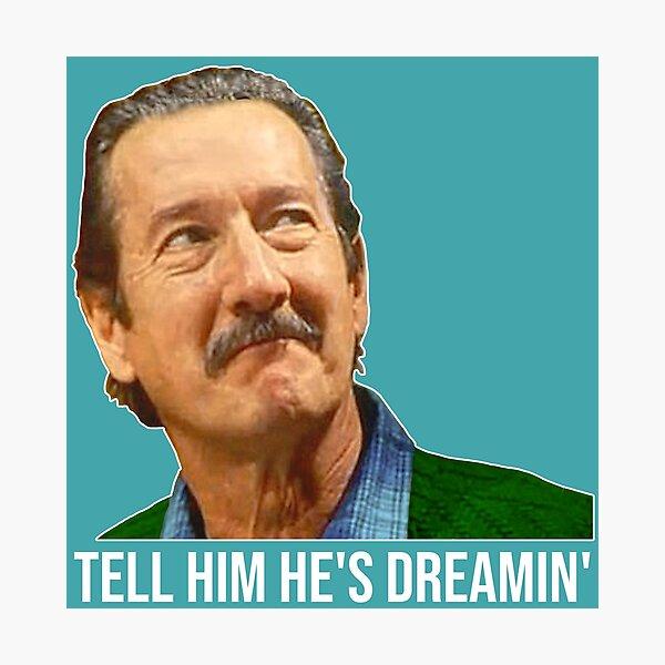 Darryl Kerrigan // Tell Him He's Dreamin The Castle Fan Photographic Print