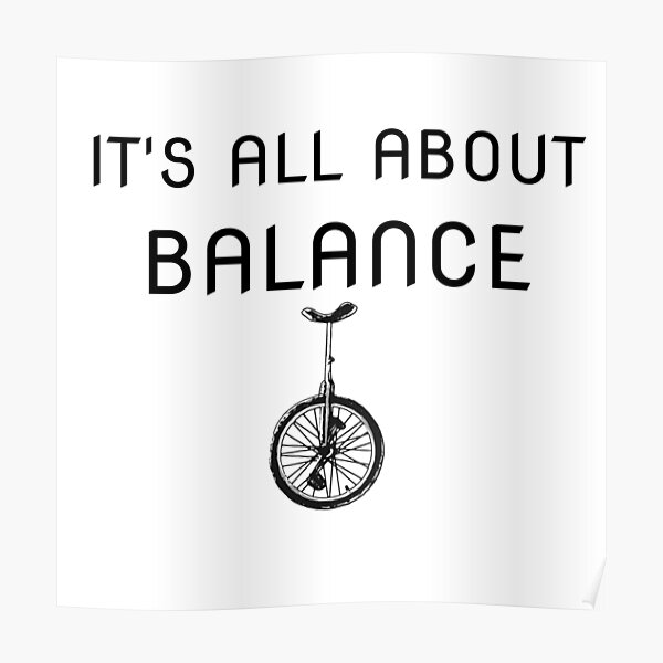 Its All About The Balance - Unicycle Simple Graphic Design  Poster
