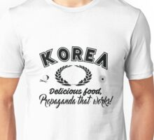 Korea, Delicious Food, Propaganda that Works Unisex T-Shirt
