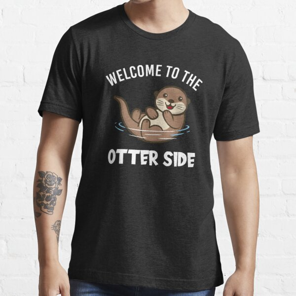 Sweet Otter Welcome To The Otter Side Sea Otter Essential T-Shirt