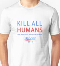 Kill All Humans for Bender 2016 T-Shirt