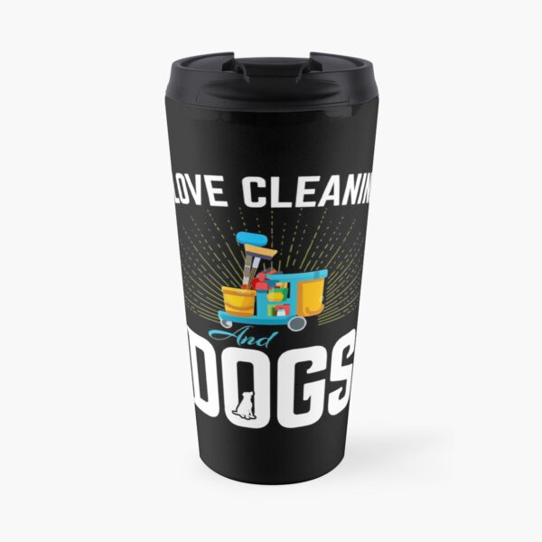 I Love Cleaning And Dogs  , Funny Housekeeper  Cleaner Gift  Travel Mug