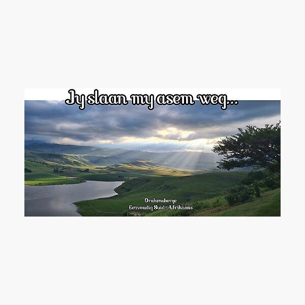 Afrikaans - Jy slaan my asem weg...  Photographic Print