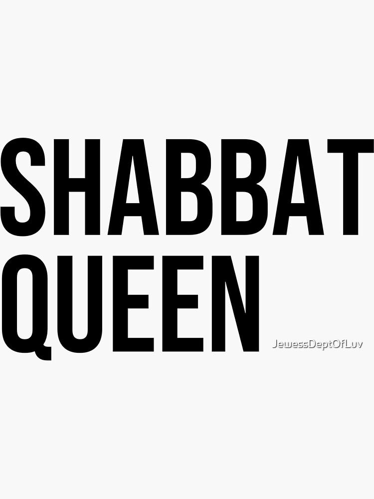 Shabbat Queen [black capitals] by JewessDeptOfLuv