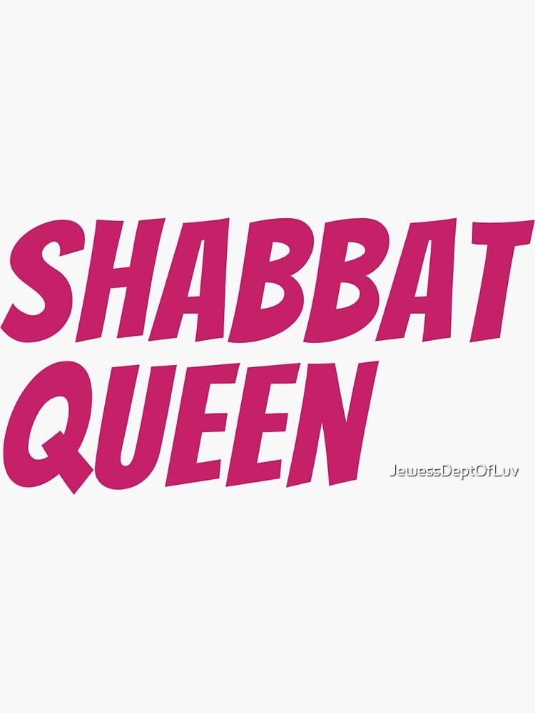Shabbat Queen [pink italic capitals] by JewessDeptOfLuv