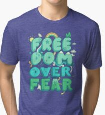 Freedom Over Fear Tri-blend T-Shirt