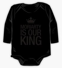 MORIARTY IS OUR KING (black type) One Piece - Long Sleeve