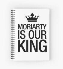 MORIARTY IS OUR KING (black type) Spiral Notebook