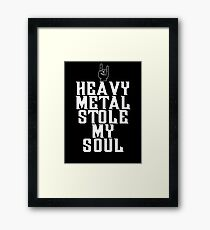 Heavy Metal Stole My Soul Framed Print