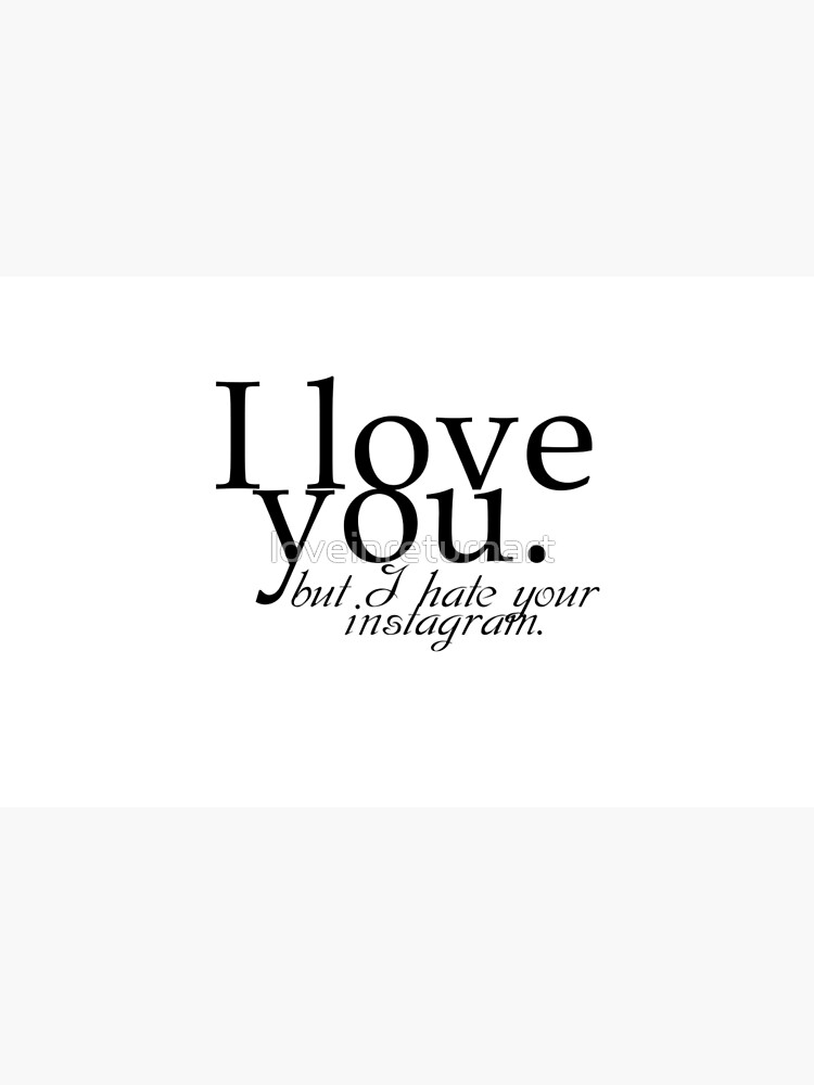 I love you but I hate your instagram quote design | Laptop Skin