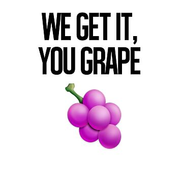 We Get it you Grape by GSBrewery