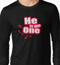 he is the one Long Sleeve T-Shirt