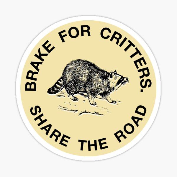 I Brake For Critters Sticker (Round) Sticker