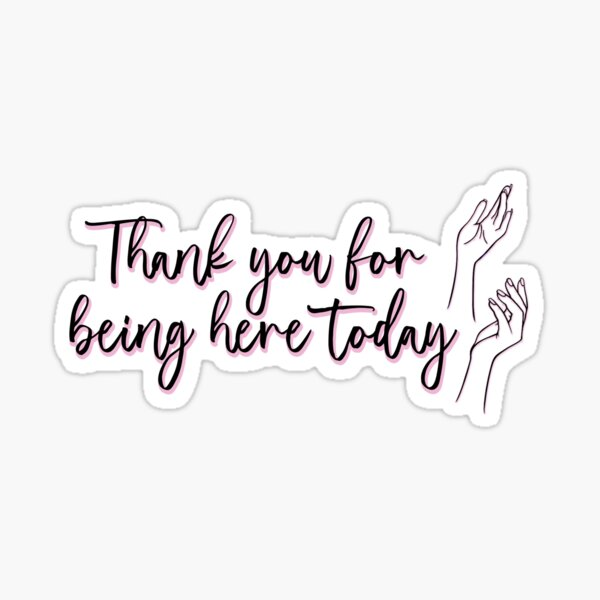 The Princess Diaries Quote - Thank you for being here today Sticker