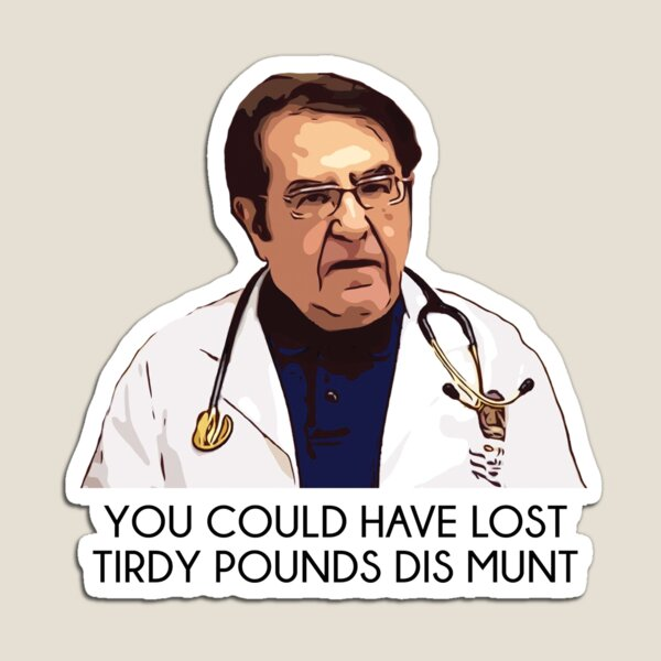 Dr Now My 600lb Life Tirdy Pound Magnet