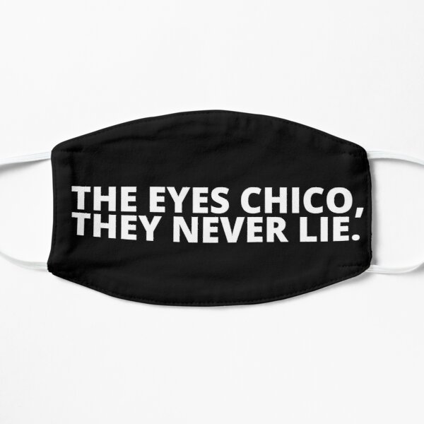 The eyes chico, they never lie Flat Mask