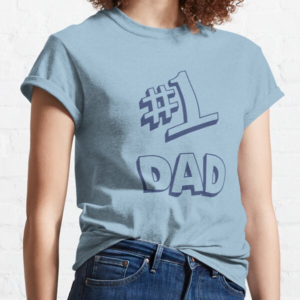 Number 1 Dad Classic T-Shirt