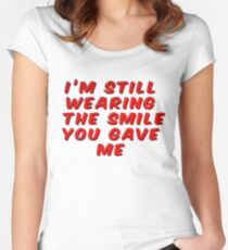 I'm Still Wearing The Smile You Gave Me Women's Fitted Scoop T-Shirt