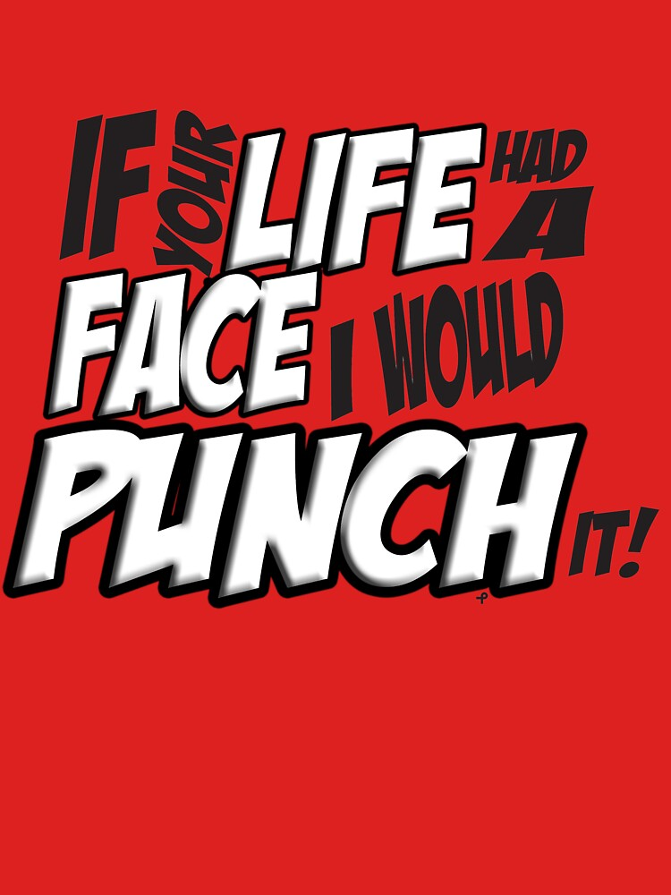 If Your Life Had A Face  I Would Punch It! - Scott pilgrim vs The World | Unisex T-Shirt