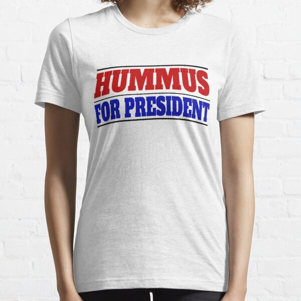 Hummus For President Essential T-Shirt