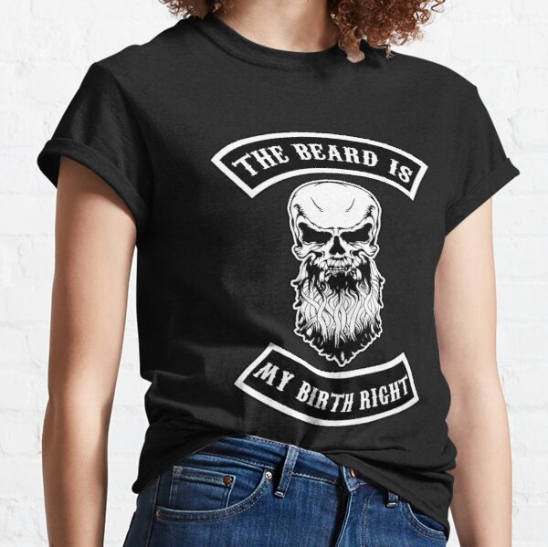 The Beard is my Birth right Classic T-Shirt