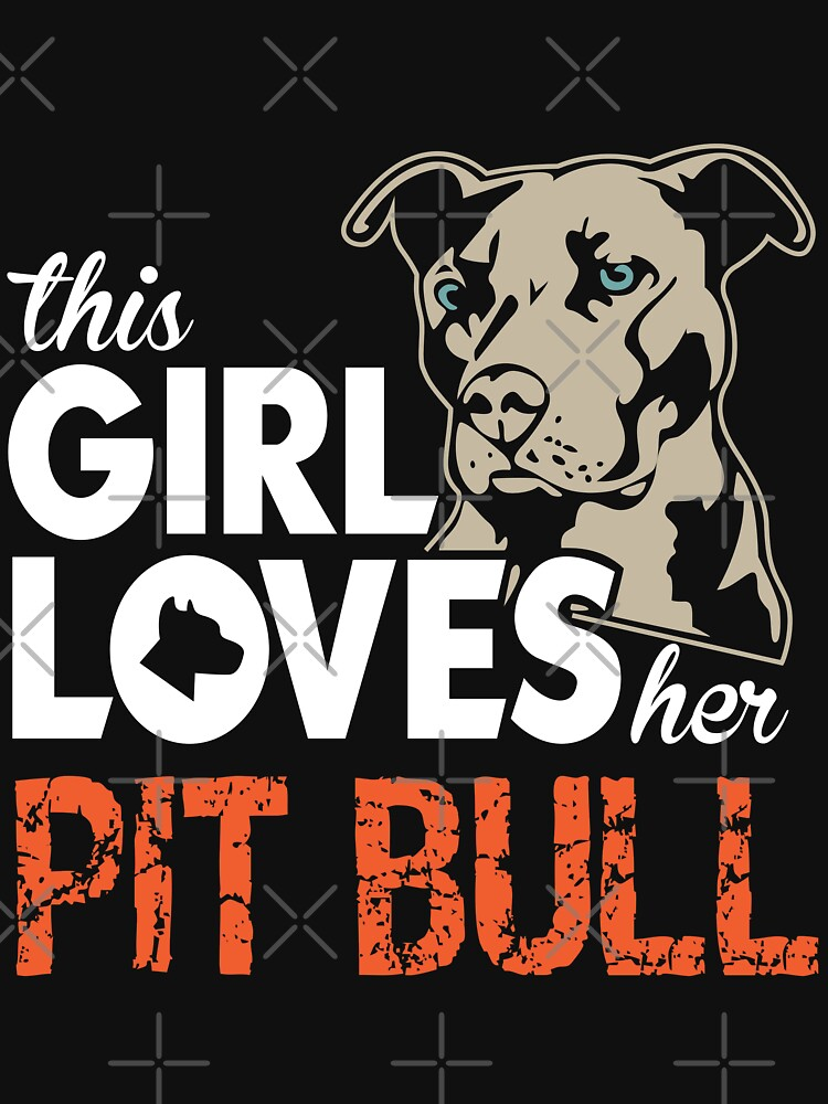 This Girl Loves Her Pit Bull T-Shirt by wantneedlove