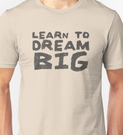 LEARN TO DREAM BIG T-Shirt