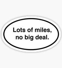 Lots of Miles, No Big Deal Sticker