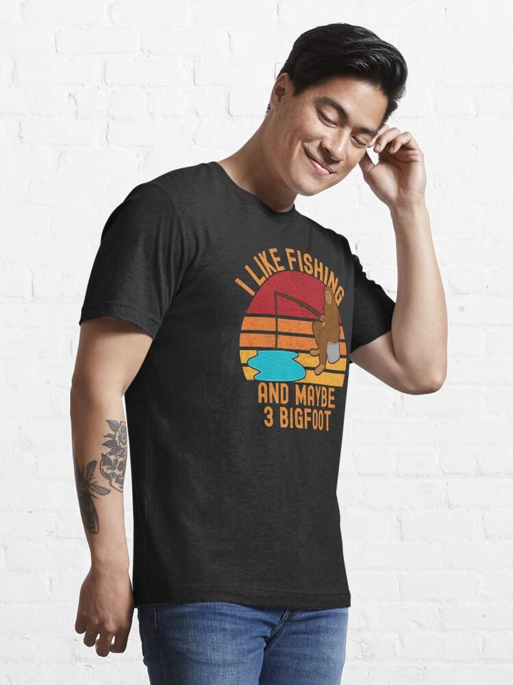 Alternate view of Bigfoot fishing, I like fishing and maybe 3 bigfoot Essential T-Shirt