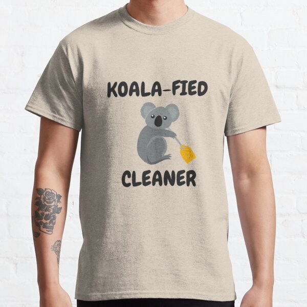Koalafied Cleaner + Koala Bear = Love Cleaning Classic T-Shirt